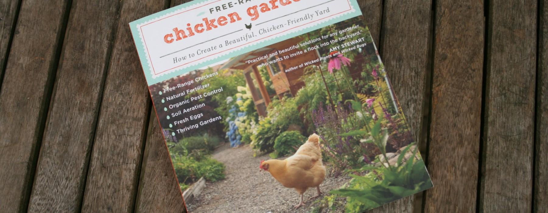 Free-Range Chicken Gardens by Jessi Bloom